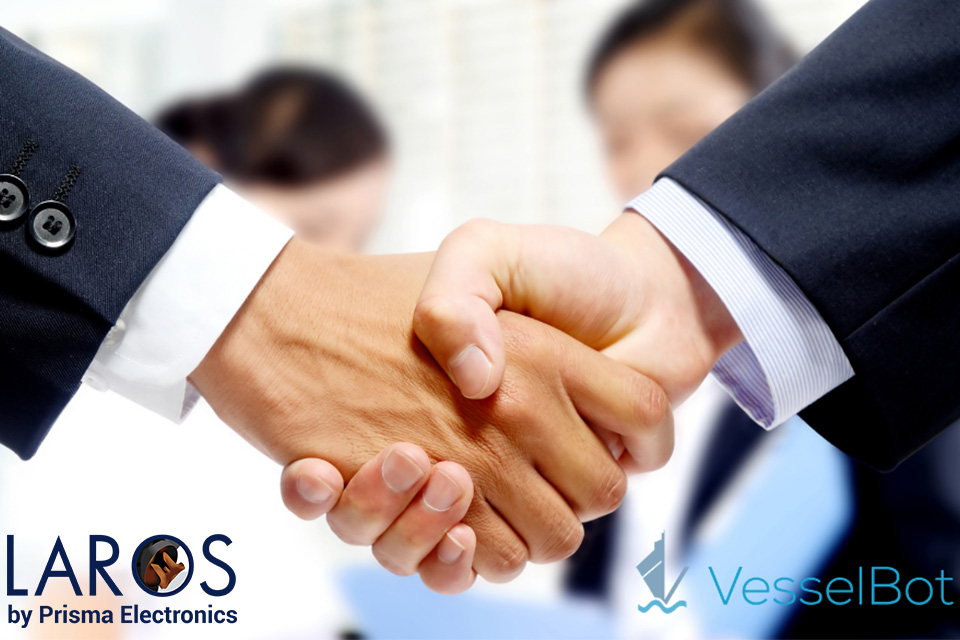 LAROS and VesselBot Announce a Strategic Partnership to Provide Integrated State-of-the-Art Services to the Maritime Industry
